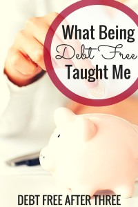 After I became debt free, I learned a lot about myself and my finances. What being debt free has taught me, and how what I've learned can help you.