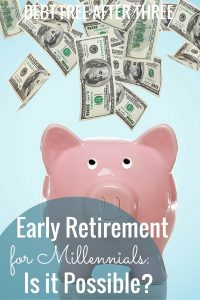 Is early retirement even a possibility for Millennials? While the recession may have damaged our earning prospects, early retirement is still possible.